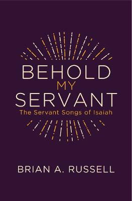 Behold My Servant by Brian A. Russell