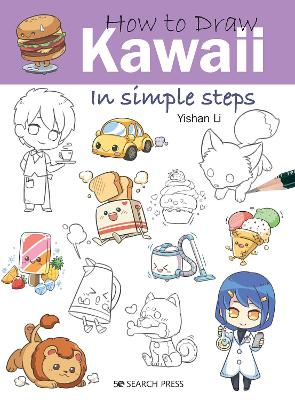 How to Draw: Kawaii: In Simple Steps book