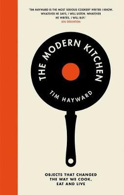 The Modern Kitchen by Tim Hayward