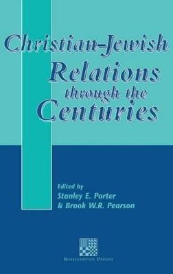 Christian-Jewish Relations through the Centuries by Jon Burchell