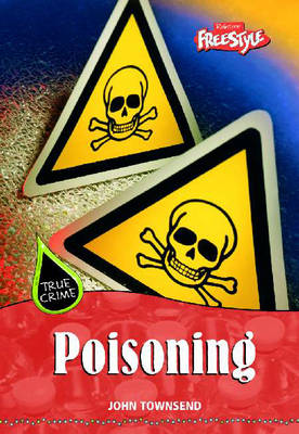 True Crime: Poisoning Hardback by John Townsend
