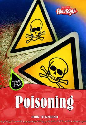 True Crime: Poisoning Hardback by John Townsend