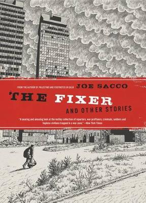Fixer and Other Stories by Joe Sacco