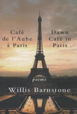 Cafe de l'Aube a Paris / Dawn Cafe in Paris by Willis Barnstone