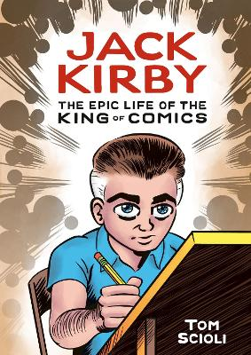 Jack Kirby: The Epic Life of the King of Comics book