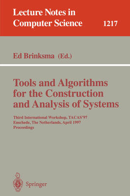 Tools and Algorithms for the Construction and Analysis of Systems by Ed Brinksma