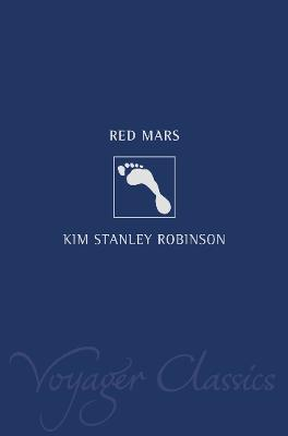 Red Mars (Voyager Classics) by Kim Stanley Robinson