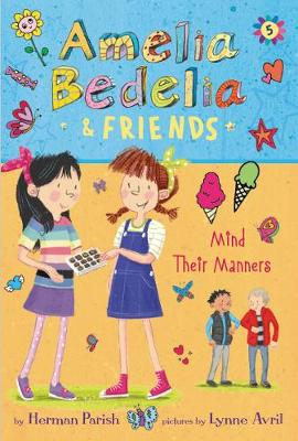 Amelia Bedelia & Friends #5: Amelia Bedelia & Friends Mind their Manners by Herman Parish