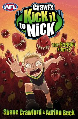 Crawf's Kick It To Nick: The Fanged Footys by Adrian Beck