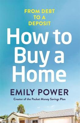 How to Buy a Home by Emily Power