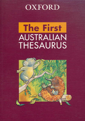 The Australian First Oxford Thesaurus by Mark Gwynn