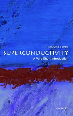 Superconductivity: A Very Short Introduction by Stephen J. Blundell