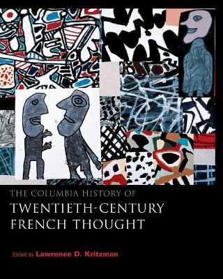 The Columbia History of Twentieth-Century French Thought by Brian Reilly