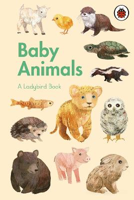 A Ladybird Book: Baby Animals by Stephanie Fizer Coleman