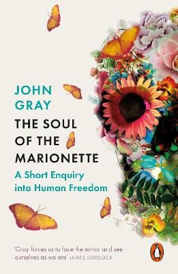 The Soul of the Marionette by John Gray