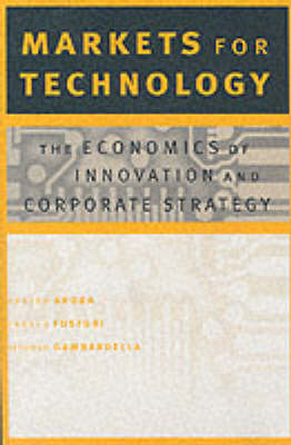 Markets for Technology by Ashish Arora
