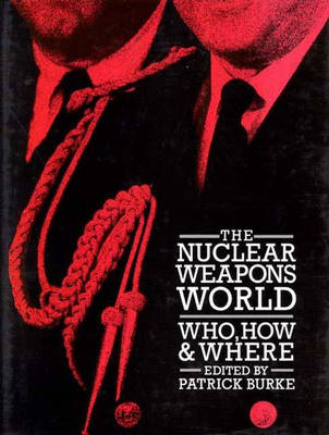 Nuclear Weapons World by Patrick Burke