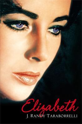 Elizabeth by J. Randy Taraborrelli
