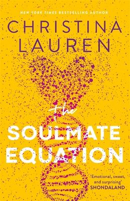 The Soulmate Equation: the New York Times Bestselling rom com by Christina Lauren