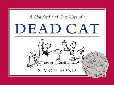 101 Uses of a Dead Cat by Simon Bond