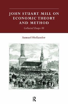 John Stuart Mill on Economic Theory and Method book