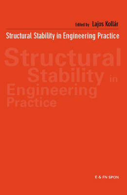 Structural Stability in Engineering Practice by Lajos Kollar