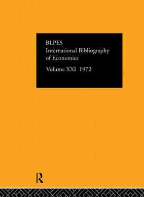 IBSS: Economics Volume 21 by Compiled by the British Library of Political and Economic Science