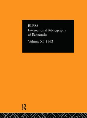 International Bibliography of the Social Sciences Volume 11 by Compiled by the British Library of Political and Economic Science