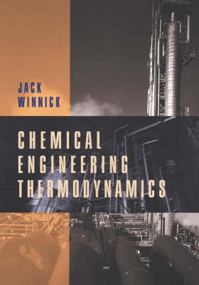 Chemical Engineering Thermodynamics by Jack Winnick