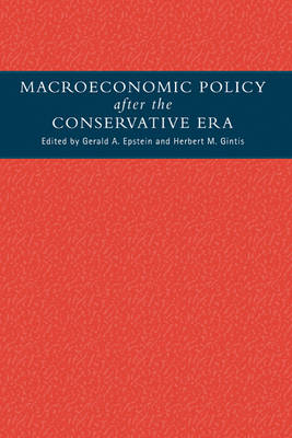 Macroeconomic Policy after the Conservative Era by Gerald A. Epstein