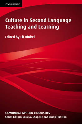 Culture in Second Language Teaching and Learning by Eli Hinkel
