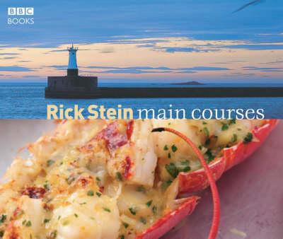 Rick Stein Main Courses by Rick Stein