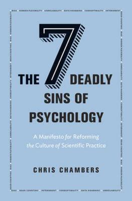 Seven Deadly Sins of Psychology by Chris Chambers