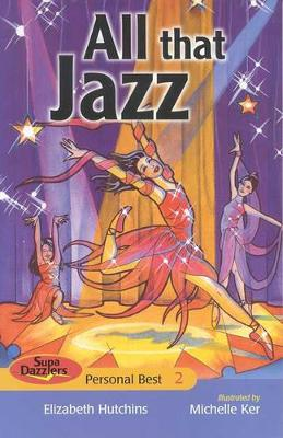All the Jazz (Supa Dazzlers Red) by Elizabeth Hutchins