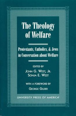 The Theology of Welfare by John G. West