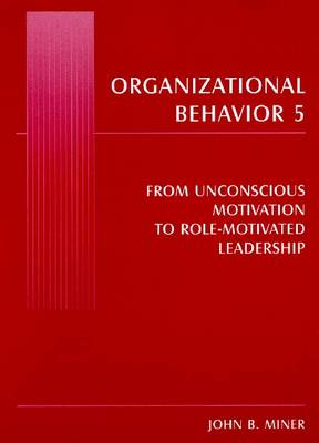 Organizational Behavior by John B. Miner