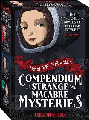 Penelope Tredwell's Compendium of Strange and Macabre Mysteries by Christopher Edge
