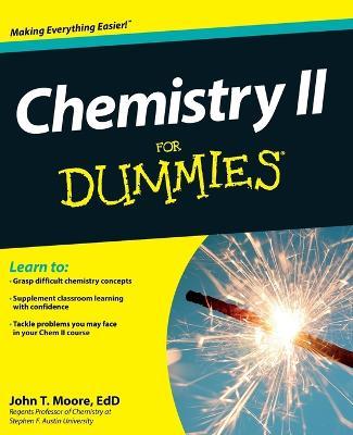 Chemistry II for Dummies by John T. Moore