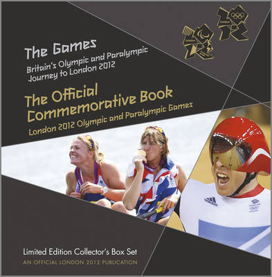 Games - Britain's Olympic and Paralympic Journey to London 2012 by Tom Knight