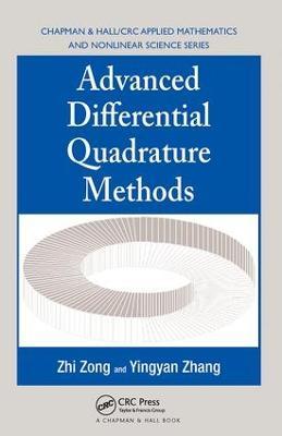 Advanced Differential Quadrature Methods by Zhi Zong