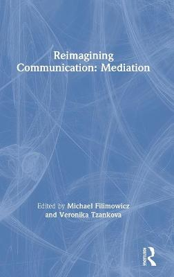 Reimagining Communication: Mediation by Michael Filimowicz