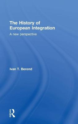 The History of European Integration by Ivan T. Berend