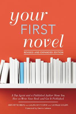 Your First Novel Revised and Expanded by Ann Rittenberg