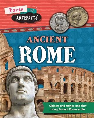 Facts and Artefacts: Ancient Rome by Tim Cooke