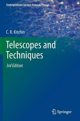 Telescopes and Techniques by C. R. Kitchin