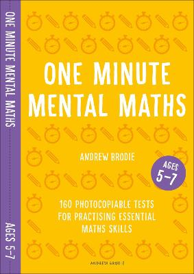 One Minute Mental Maths for Ages 5-7 by Andrew Brodie