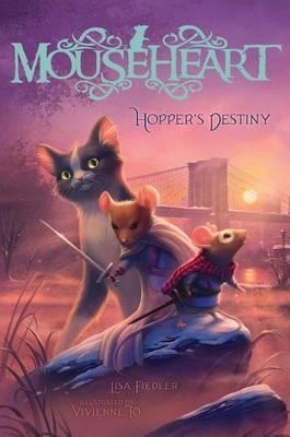 Mouseheart #2: Hopper's Destiny book