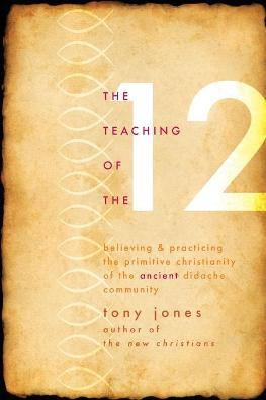 Teaching of the Twelve by Tony Jones
