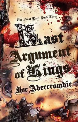 Last Argument of Kings by Joe Abercrombie