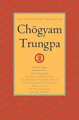 Collected Works Of Chogyam Trungpa, Volume 9 by Chogyam Trungpa